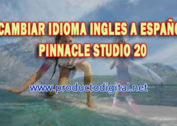 Cambiar Idioma Pinnacle Studio 20 de Ingles a espanol